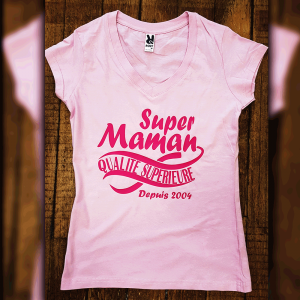 "T-shirt ""Super Maman / Qualité superieure"""