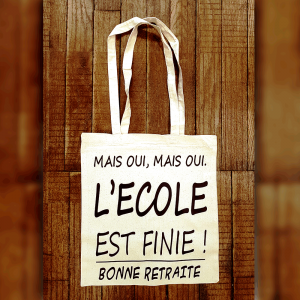 """Tote Bag """"L'école est finie !"""""""