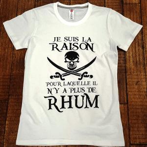 """T-shirt """"Je suis la raison pour laquelle il n'y a plus de Rhum"""""""