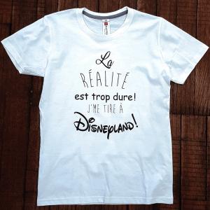 """T-shirt """"La réalité est trop dure ! J'me tire à Disneyland"""""""