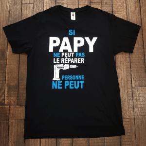"""T-shirt """"Si Papy ne peut pas le réparer / Personne ne peut"""""""