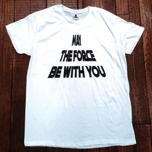 "T-shirt ""May the force be with you"""