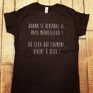 """T-shirt """"Quand te reverrai-je pays Mervilleux"""""""