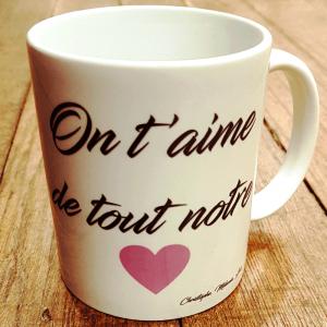 """Mug """"On t'aime de tout notre cœur"""""""