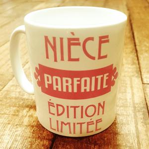 """Mug """"Nièce parfaite, édition limitée"""""""